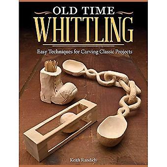 Vieux temps tailler: Des Techniques faciles pour sculpter les projets classiques