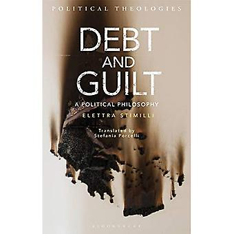 Debt and Guilt: A Political Philosophy (Political Theologies)