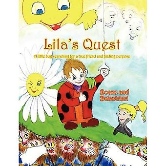Lila's Quest: A Little Bug� Searching for a True Friend and Finding Purpose