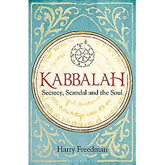 Kabbalah: Secrecy, Scandal and the Soul