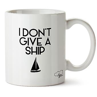 Hippowarehouse I Don't Give A Ship Printed Mug Cup Ceramic 10oz