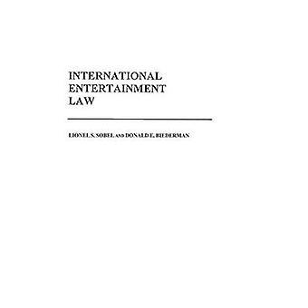International Entertainment Law by Donald E. BiedermanLionel S. Sobel