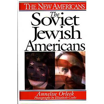 The Soviet Jewish Americans by Orleck & Annelise