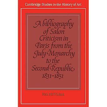 Salon kritiikkiä Pariisissa heinäkuun monarkia toinen tasavalta 1831 1851 Volume 2 McWilliam & Neil kirjallisuusluettelo