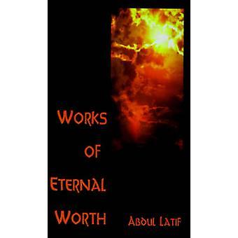 Werken van eeuwige waard door Latif & Abdul