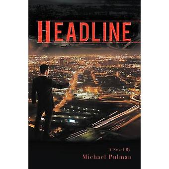 Headline by Pulman & Michael