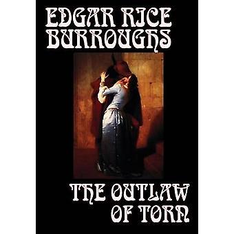 Der Outlaw von hin und her gerissen von Edgar Rice Burroughs Fiktion historischen von Burroughs & Edgar Rice