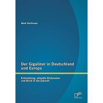 Der Gigaliner in Deutschland Und Europa Entwicklung Aktuelle Diskussion Und Blick in Die Zukunft by Heidmann & Mark