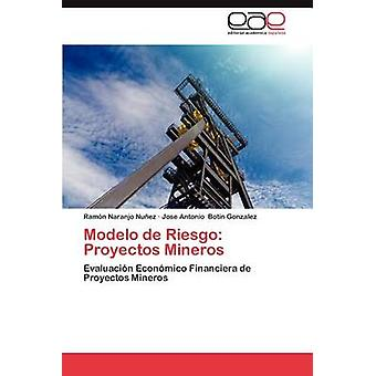 Modelo de Riesgo Proyectos Mineros av Naranjo Nu Ez & Ram N.