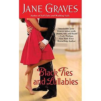 Black Ties and Lullabies by Jane Graves - 9780446568470 Book
