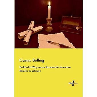 Praktischer Weg um zur Kenntnis der deutschen Sprache zu gelangen de Solling et Gustav