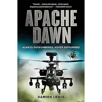 Apache Dawn - Always Outnumbered - Never Outgunned by Damien Lewis - 9
