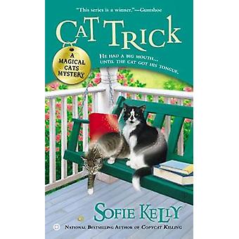 Cat Trick - A Magical Cats Mystery by Sofie Kelly - 9780451414694 Book