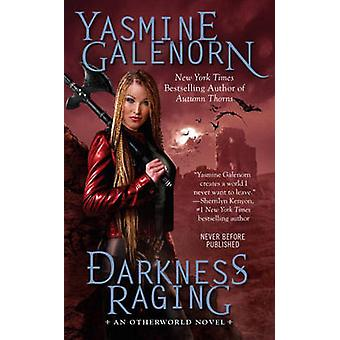 Darkness Raging - An Otherworld Novel by Yasmine Galenorn - 9780515154