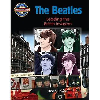 The Beatles - The British Invasion by Diane Dakers - 9780778710455 Book