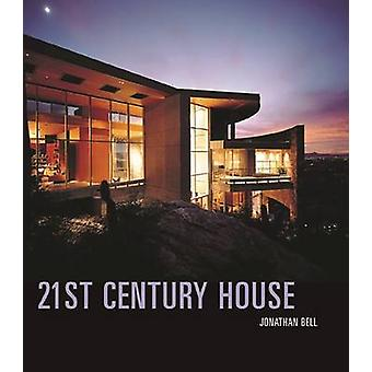 21st Century House by Jonathan Bell - 9780789208859 Book