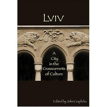 Lviv - A City in the Crosscurrents of Culture by John J. Czaplicka - 9
