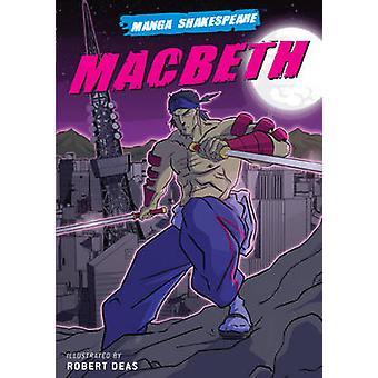 Macbeth by William Shakespeare - Richard Appignanesi - Robert Deas -