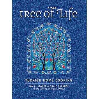 Tree of Life - Turkish Home Cooking by Joy E. Stocke - Angie Brenner -