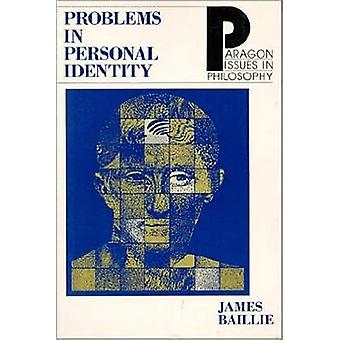 Problems in Personal Identity by James Baillie - 9781557785213 Book