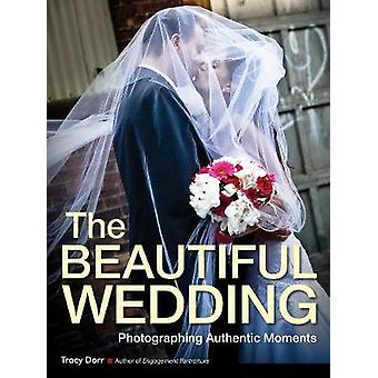 The Beautiful Wedding - Photography Techniques for Capturing Natural a