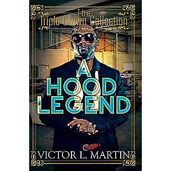 A Hood Legend - Triple Crown Collection by Victor L. Martin - 97816228