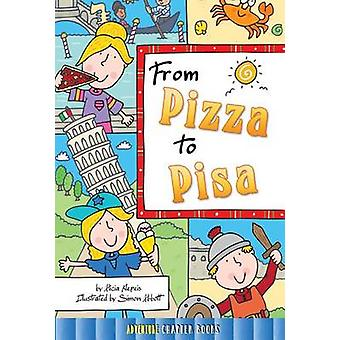 From Pizza to Pisa by Alicia Klepeis - 9781634303996 Book