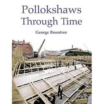 Pollokshaws Through Time by George Rountree - 9781840334852 Book