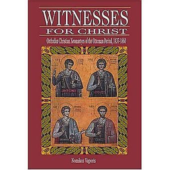 Getuigen voor Christus: Orthodox Christian Neomartyrs van de Ottomaanse periode, 1437-1860