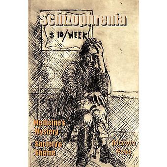 Schizophrenia Medicines Mystery  Societys Shame by Ross & Marvin