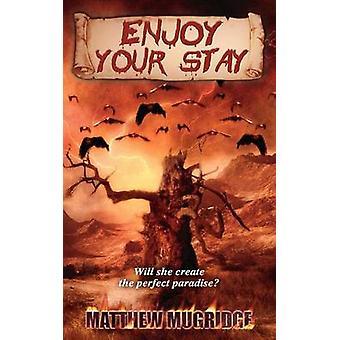 Enjoy Your Stay by Mugridge & Matthew