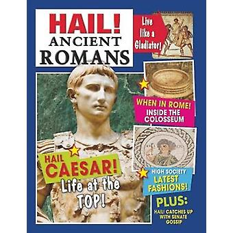 Hail Ancient Romans by Philip Steele