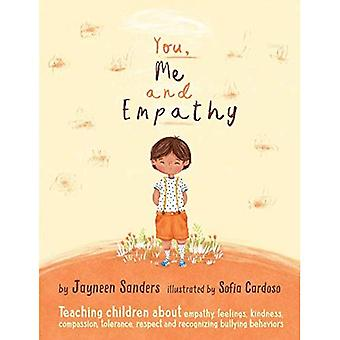 You, Me and Empathy: Teaching Children about Empathy, Feelings, Kindness,� Compassion, Tolerance and Recognising Bullying Behaviours