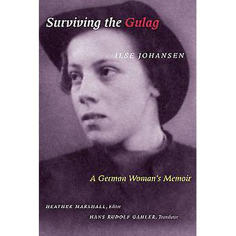 Survivant du goulag - mémoire de la femme allemande Ilse Johansen - Heath