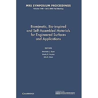 Biomimetic Bioinspired and SelfAssembled Materials for Engineered Surfaces and Applications Volume 1498 by Edited by Michelle L Oyen & Edited by Shelly R Peyton & Edited by Gila E Stein