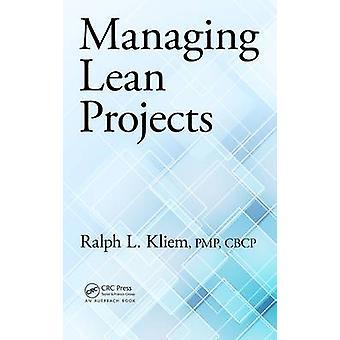 Managing Lean Projects by Kliem & Ralph L.