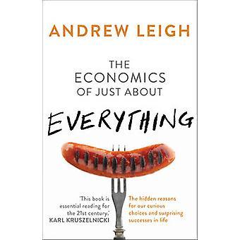 L'économie d'à peu près tout - les raisons cachées de notre Cu
