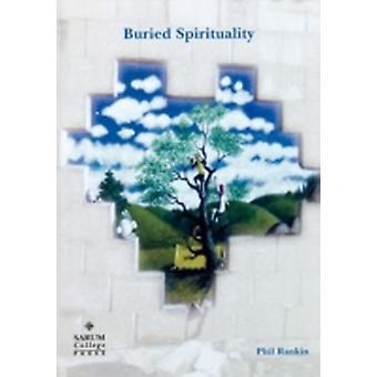 Buried Spirituality by Rankin & Phil