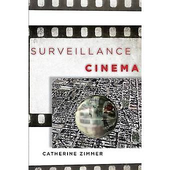 Surveillance Cinema by Catherine Zimmer
