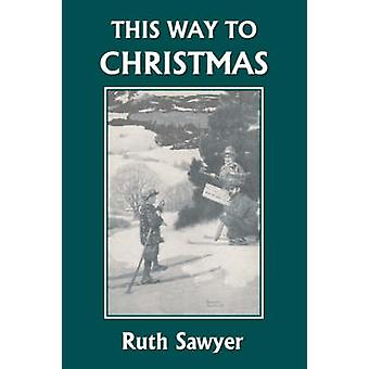 This Way to Christmas Yesterdays Classics by Sawyer & Ruth