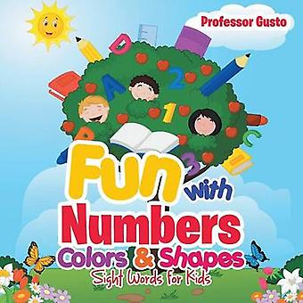 Fun with Numbers Colors  Shapes  Sight Words for Kids by Gusto & Professor