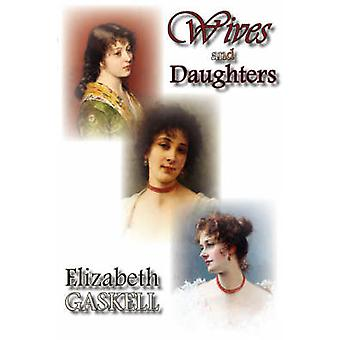 Wives and Daughters by Gaskell & Elizabeth