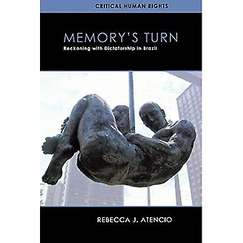 Memory's Turn: Reckoning with Dictatorship in Brazil (Critical Human Rights)