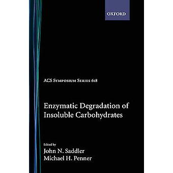 Enzymatic Degradation of Insoluble Carbohydrates Acsss 618 by Saddler & John N.