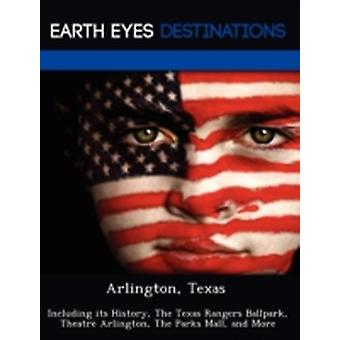 Arlington Texas Including its History The Texas Rangers Ballpark Theatre Arlington The Parks Mall and More by Browning & Renee