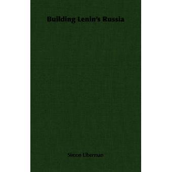 Building Lenins Russia by Liberman & Simon