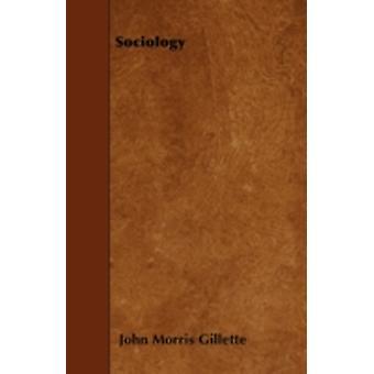 Sociology by Gillette & John Morris