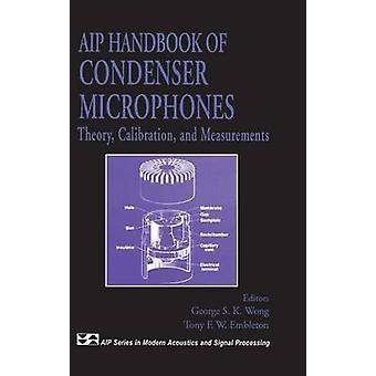 Manuale AIP di Condenser Microphones Theory Calibration and Measurements di Wong & George S.K.