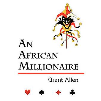 An African Millionaire Mystery Classic by Allen & Grant