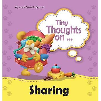 Tiny Thoughts on Sharing The joys of being unselfishness by de Bezenac & Agnes